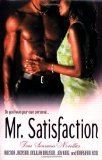 img - for Mr. Satisfaction (FOUR SENSUOUS NOVELLAS) book / textbook / text book