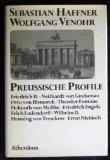 Preussische Profile: Friedrich II., Neithardt von Gneisenau, Otto von Bismarck, Theodor Fontane, Helmuth von Moltke, Friedrich Engels, Erich ... von Tresckow, Ernst Niekisch (German Edition) (3761080964) by Haffner, Sebastian