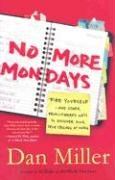 Cover of &quot;No More Mondays: Fire Yourself ...