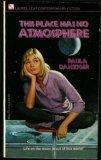 THIS PLACE HAS NO ATMOSPHERE (Laurel-Leaf Contemporary Fiction), Paula Danziger
