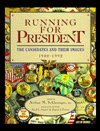 Running for President: The Candidates and Their Images 1900-1992 (0133033635) by Schlesinger, Arthur Meier