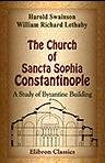 img - for The Church of Sancta Sophia Constantinople. A Study of Byzantine Building book / textbook / text book