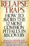 img - for Relapse Traps: How to Avoid the 12 Most Common Pitfalls in Recovery book / textbook / text book