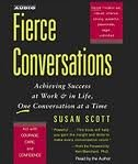 Fierce Conversations [Abridged, Audiobook] Publisher: Simon & Schuster Audio; Abridged edition
