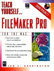 Teach Yourself...Filemaker Pro for the Mac
