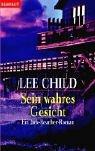 Sein wahres Gesicht: Ein Jack-Reacher-Roman (Die-Jack-Reacher-Romane, Band 3) title=