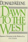 Dawn to the West: Japanese Literature of the Modern Era:  Fiction (0030628148) by Keene, Donald