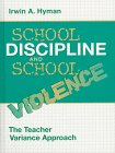 School Discipline and School Violence...