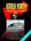 Korea North Foreign Policy And Government Guide (073976294X) by Ibp Usa