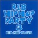 R&B/ヒップホップ・パーティー3~ヒップホップ・フレイヴァ~(CCCD) / オムニバス, ファットマン・スクープ, DJクラプト, クルックリン・クラン, クラッシュ・サウンズ, シークレット・サービス, ザ・ミックス・スクアッド・フィーチャリング・ブギーD&DJポロ, DJ L.B.R., DJ エース, ビッグ・ウィル, ビッグ・ウィル・ロザリオ (CD - 2002)