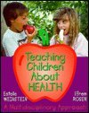 Teaching Children about Health: A Mul...