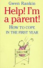 img - for Help! I'm a Parent!: How to Cope in the First Year book / textbook / text book