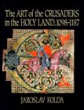The Art of the Crusaders in the Holy Land, 1098-1187 (Vol 1)