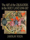 img - for The Art of the Crusaders in the Holy Land, 1098-1187 (Vol 1) book / textbook / text book