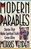 Modern Parables:  Stories That Make Spiritual Truth Come Alive