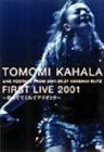 TOMOMI KAHALA FIRST LIVE 2001~待っててくれてアリガトウ~ [DVD]