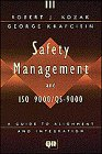 Safety Management and ISO 9000/QS-9000: A Guide to Alignment and Integration