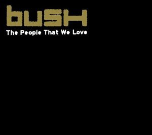 Bush - The People That We Love - Zortam Music