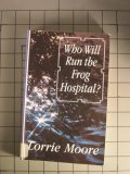 Who Will Run the Frog Hospital?: A Novel (0786204168) by Lorrie Moore