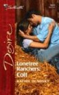 Lonetree Ranchers: Colt: Lonetree Ranchers (Silhouette Desire), KATHIE DENOSKY