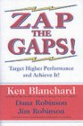 Zap the Gaps! Target Higher Performance and Achieve It! (0060503009) by Kenneth H. Blanchard