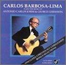Carlos Barbosa-Lima Plays The Music Of Antonio Carlos Jobim And George Gershwin