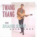Duane Eddy - Twang Thang:duane Eddy Anthology - Zortam Music