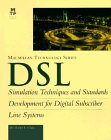DSL : Simulation Techniques and Standards Development for Digital Subscriber Lines