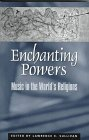 img - for Enchanting Powers: Music in the World's Religions (Religions of the World) book / textbook / text book