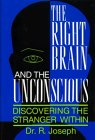 The Right Brain And The Unconscious (0306443309) by R. Joseph
