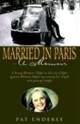 Married in Paris- A Memoir
