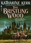 The Bristling Wood (Deverry Series, Book Three) (0553285815) by Katharine Kerr