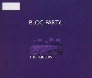 Bloc Party - Pioneers - Zortam Music