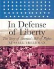 In Defense of Liberty: The Story of America's Bill of Rights (Orbis Pictus Honor for Outstanding Nonfiction for Children (Awards)) (0823415856) by Russell Freedman