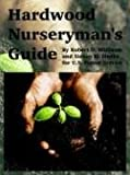 img - for Hardwood Nurseryman's Guide book / textbook / text book