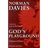 God's Playground: A History of Poland, Vol. 2: 1795 to the Present ~ Norman Davies