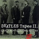 BEATLES TAPES II: Early Beatlemania 1963-1964 by BEATLES