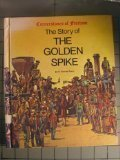 The Story of the Golden Spike (Cornerstones of freedom) (0516046217) by R. Conrad Stein