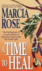 Time to Heal, MARCIA ROSE