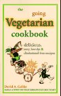 The Going Vegetarian Cookbook: Delicious, Easy, Low-Fat, & Cholesterol-Free Recipes