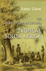 The Narrative of an Explorer in Tropical South Africa