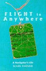 Flight to Anywhere: A Navigator's Life (0966483200) by Farmer, Mark