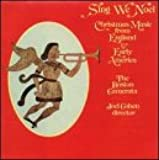 Sing We Noel: Christmas Music from England & Early America