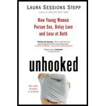 Unhooked - How Young Women Pursue Sex, Delay Love & Lose at Both (07) by Stepp, Laura Sessions [Paperback (2008)]