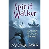 Spirit Walker: Chronicles of Ancient Darkness Book 2by Michelle Paver