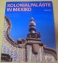 Spanische Kolonialpalaste in Mexiko (German Edition) (3822804215) by Eberhard Demm
