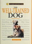img - for The Well-Trained Dog: A Complete Authoritative Guide book / textbook / text book