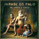 Songtexte von Jarabe de Palo - De vuelta y vuelta