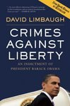 (CRIMES AGAINST LIBERTY) AN INDICTMENT OF PRESIDENT BARACK OBAMA BY LIMBAUGH, DAVID(Author)Regnery Publishing[Publisher]Hardcover{Crimes Against Liberty: An Indictment of President Barack Obama} on 23 Aug -2010