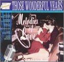echange, troc Various Artists - Those Wonderful Years 10: Melodies of Love